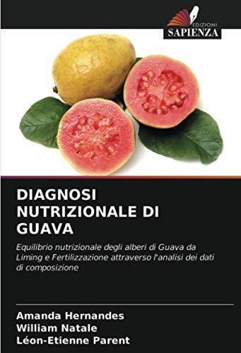 DIAGNOSI NUTRIZIONALE DI GUAVA: Equilibrio nutrizionale degli alberi di Guava da Liming e Fertilizzazione attraverso l'analisi dei dati di composizione