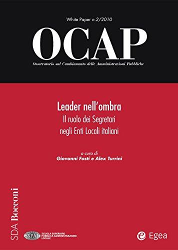 OCAP 2.2010 - Leader nell'ombra: Il ruolo dei Segretari negli Enti Locali italiani (Italian Edition)