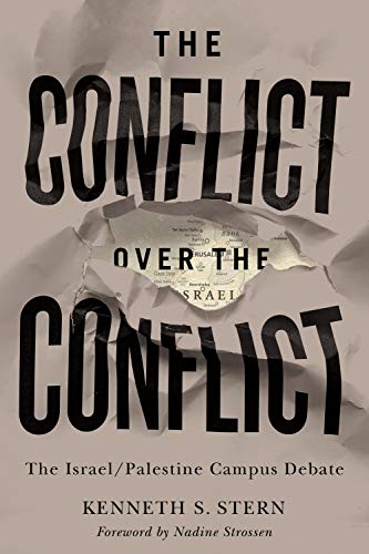 The Conflict over the Conflict: The Israel/Palestine Campus Debate by [Kenneth S. Stern]