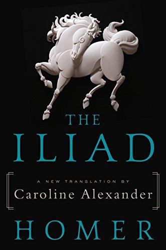 Image of The Iliad: A New Translation by Caroline Alexander
