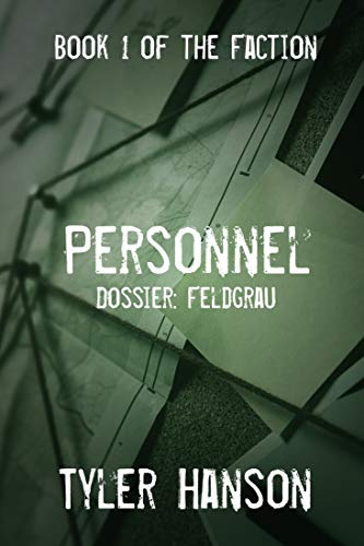 Personnel: Dossier Feldgrau (The Faction Book 1)