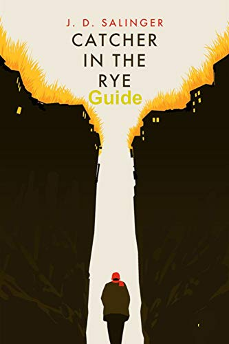 JD Salingers The Catcher in the Rye Guide (English Edition) eBook ...