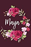 Maya: Personalized Journal Notebook for Women with Name Floral Design Soft Cover, 110 Blank Lined Pages, Funny Gift for Women, Friend, Girlfriend for Birthday, Thanksgiving or Christmas.