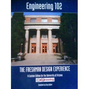 Paperback Engineering 102 - The Freshman Design Experience A Custom Edition for the University of Arizona Book