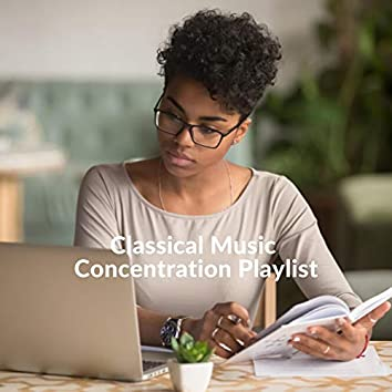 Classical Music Concentration Playlist