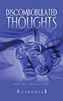 Discombobulated Thoughts: Poetry Collection