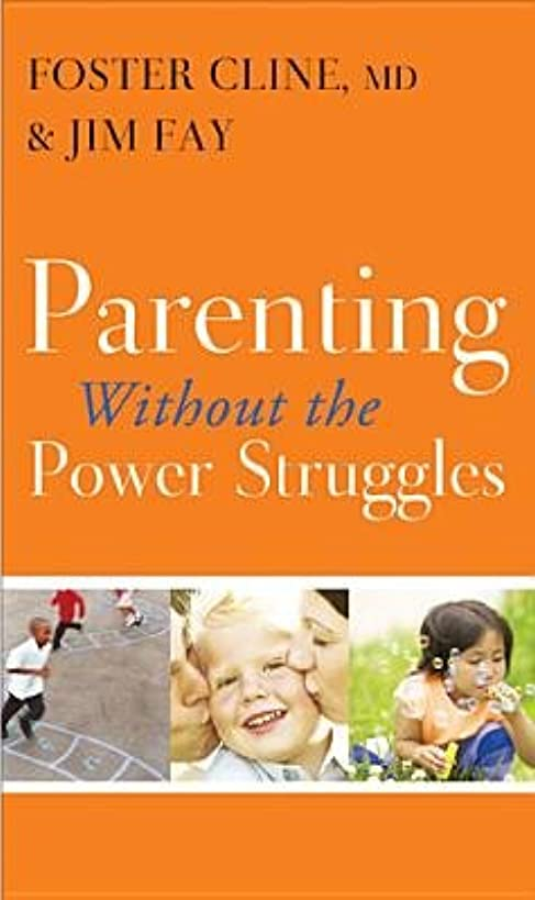 Parenting Without the Power Struggles[PARENTING W/O THE POWER STRUGG][Paperback]