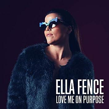 Love Me On Purpose