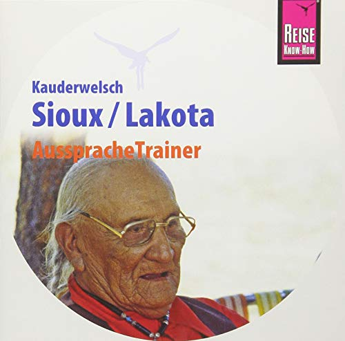 AusspracheTrainer Sioux / Lakota (Audio-CD): Reise Know-How Kauderwelsch-CD