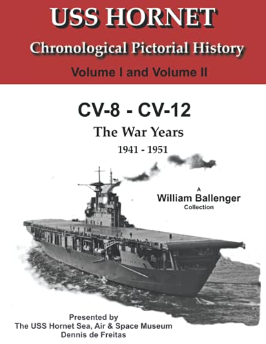 Compare Textbook Prices for USS Hornet Chronological Pictorial History: CV8 - CV-12 Volume I and Volume II USS Hornet Sea, Air & Space Museum  ISBN 9798503806816 by Ballenger, William,deFreitas, Dennis R