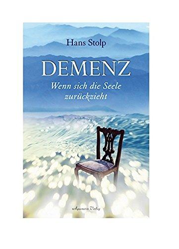 Demenz: Wenn sich die Seele zurückzieht
