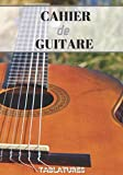 Cahier De Guitare Tablatures: Cahier de Tablatures Pour Partitions Guitare, de musique avec...