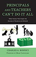 Principals and Teachers Can't Do It All: Other Factors That Impact the Success of Students and Schools
