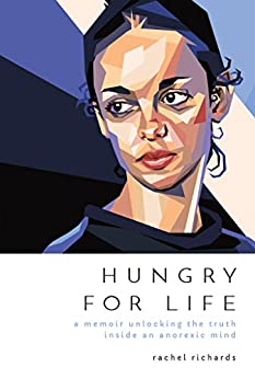 Book cover image for Hungry for Life: A Memoir Unlocking the Truth Inside an Anorexic Mind