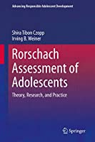 Rorschach Assessment of Adolescents: Theory, Research, and Practice (Advancing Responsible Adolescent Development)