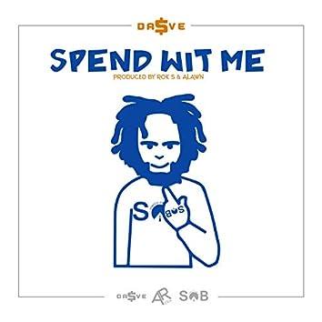 Spend Wit Me (Radio Edit)
