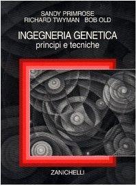 Ingegneria genetica. Principi e tecniche