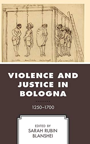 Violence and Justice in Bologna: 1250-1700