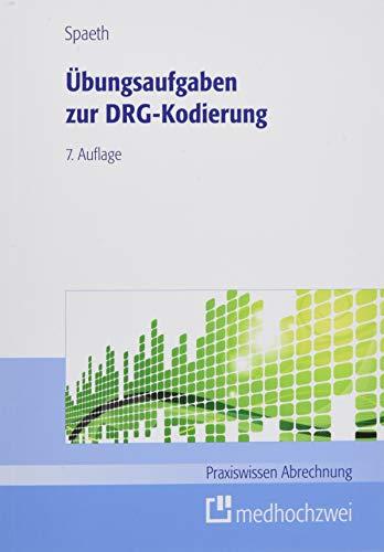 Übungsaufgaben zur DRG-Kodierung (Praxiswissen Abrechnung)