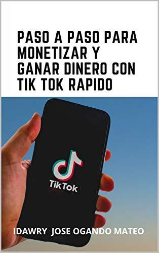 Paso a paso para monetizar y ganar dinero con TikTok rápido
