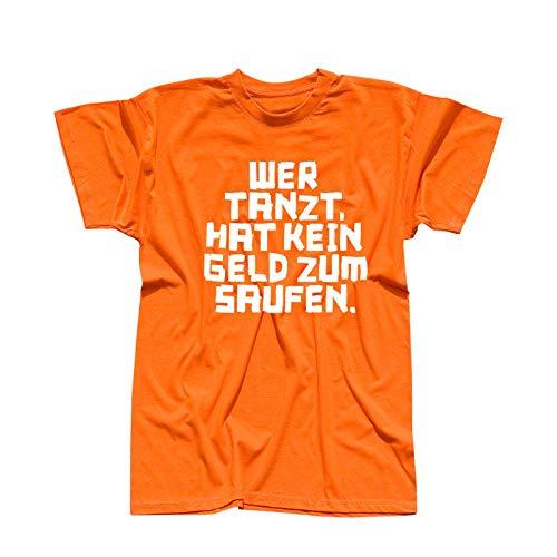 T-Shirt Spruch Wer Tanzt hat kein Geld zum Saufen Party 13 Farben Herren XS-5XL JGA feiern Partyurlaub Gruppenreise Malle Ibiza Reness, Größe:M, Farbe:orange - Logo Weiss