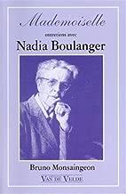 Mademoiselle: Entretiens avec Nadia Boulanger (French Edition)