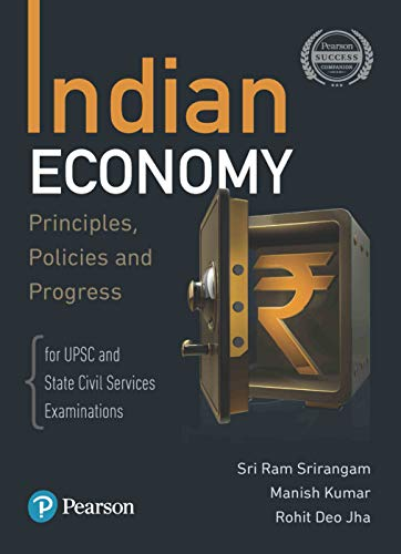 Indian Economy - Principles, Policies, and Progress   For UPSC & State Civil Services Examinations   First Edition   By Pearson