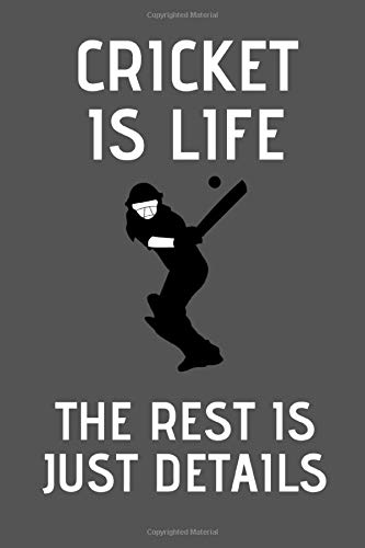 "Cricket Is Life The Rest Is Just Details: Cricket Lover Lovers Gift Blank Lined Notebook/Journal (6"" X 9"")"