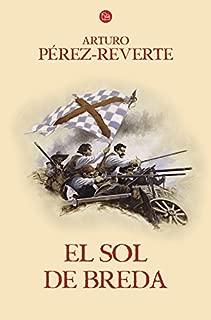 El sol de Breda / The Sun Over Breda (Captain Alatriste Series, Book 3) (Las aventuras del Capitán Alatriste) (Spanish Edition)