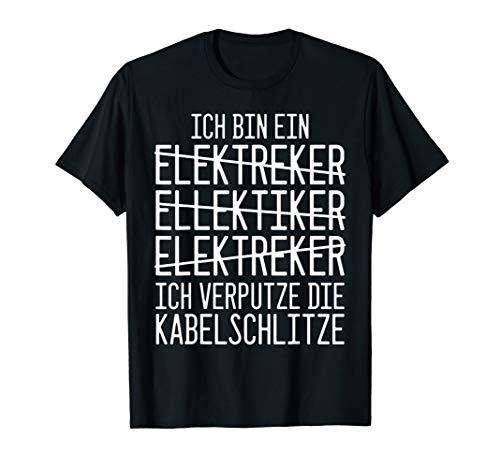 Herren Ich bin ein Elektriker Ich verputze die Kabelschlitze T-Shirt