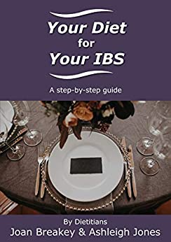 Your Diet for Your IBS: A step-by-step guide by [Joan Breakey, Ashleigh Jones]