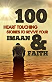 100 Heart Touching Stories To Revive Your Imaan & Faith