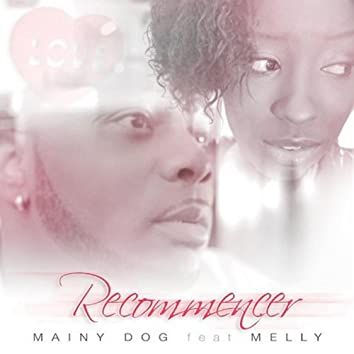 Recommencer (feat. Melly)