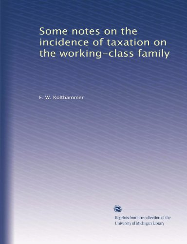 Some Notes on the Incidence of Taxation on the Working-Class Family