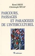 Parcours, passages et paradoxes de l'interculturel (Exploration interculturelle et science sociale) (French Edition)