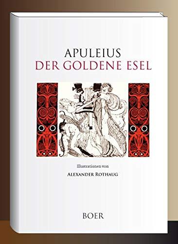 Der goldene Esel: Mit Illustrationen von Alexander Rothaug