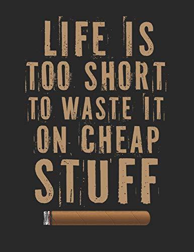Meine perfekte Zigarre: Logbuch um deine Zigarren zu bewerten ♦ Dokumentiere sämtliche Aromen, Optik, Geschmäcker ♦ Im großzügigen A4+ Format für alle ... ♦ Motiv: Life is short 2