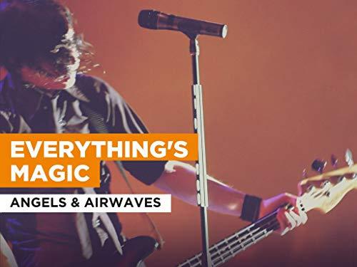 Everything's Magic al estilo de Angels & Airwaves