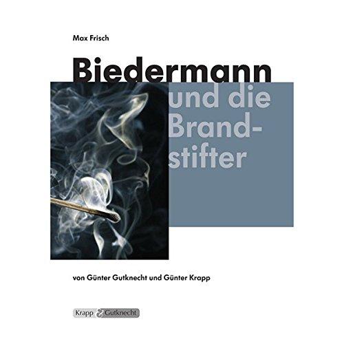 Biedermann und die Brandstifter - Max Frisch: Lehrerheft, Unterrichtsmaterialien, Kopiervorlagen,...