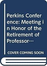 Perkins Conference: Meeting in Honour of the Retirement of Professor D H Perkins