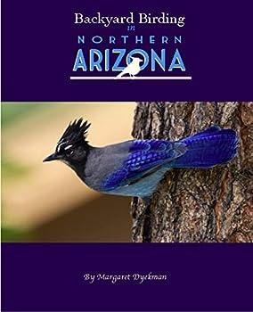 Perfect Paperback Backyard Birding in Northern Arizona Book