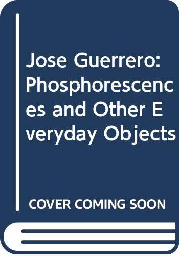 Fosforescencias y otros objetos cotidianos en la pintura José Guerrero: Phosphorescences and Other Everyday Objects
