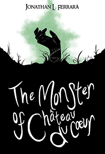 The Monster of Chateau Du Coeur (The Ghost of Buxton Manor Book 2)