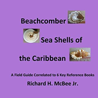 Beachcomber Seashells of the Caribbean: A field guide, correlated to 6 key reference books.