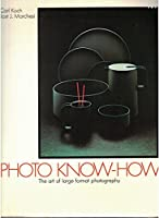 Photo Know-How: The Art of Large Format Photography 3908020107 Book Cover