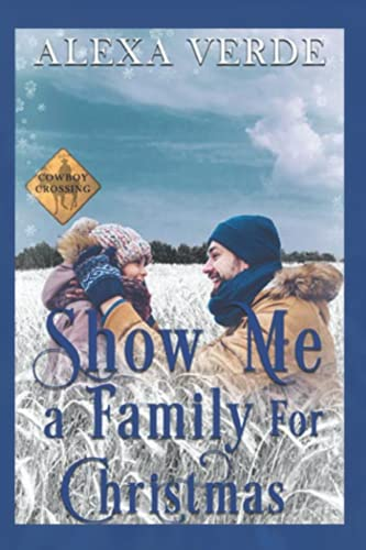 Show Me a Family for Christmas: Small-Town Single-Father Cowboy Romance (Cowboy Crossing Romances)