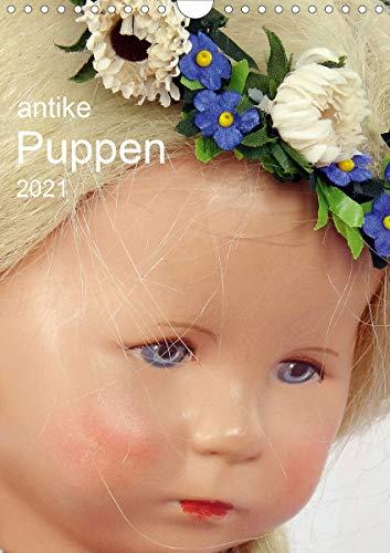 antike Puppen 2021 (Wandkalender 2021 DIN A4 hoch)