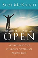 To You All Hearts Are Open: Revitalizing the Church's Pattern of Asking God
