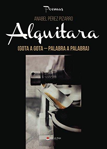 Alquitara (Gota a Gota - Palabra a Palabra)