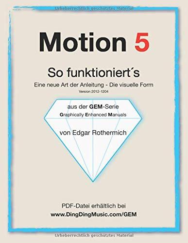 Motion 5 - So funktioniert's: Eine neu Art von Anleitung - die visuelle Form